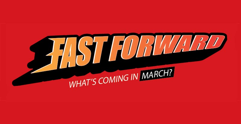 Fast Forward – what games are coming in March 2021?