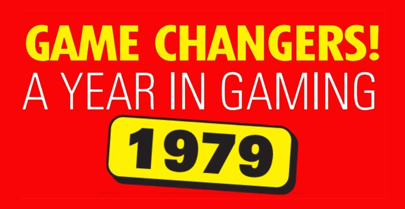 Game changers: A year in gaming – 1979