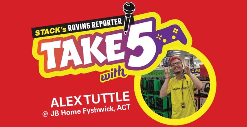 Take 5 games – Alex Tuttle at JB Home Fyshwick