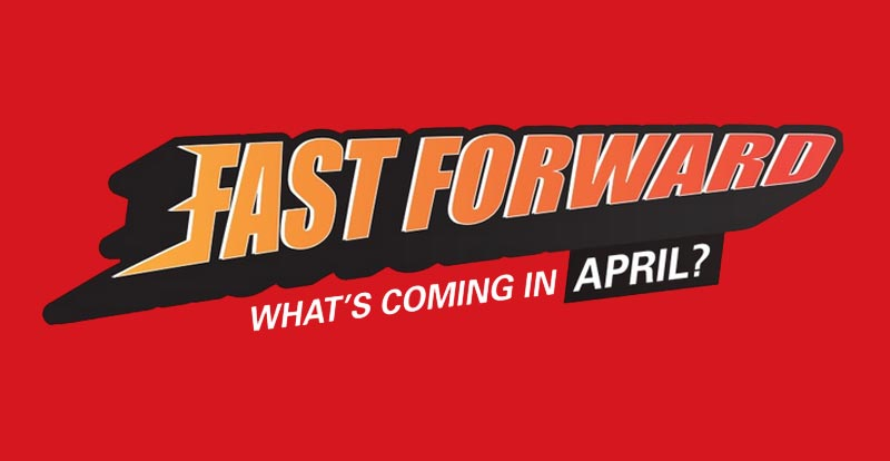 Fast Forward – what games are coming in April 2021?