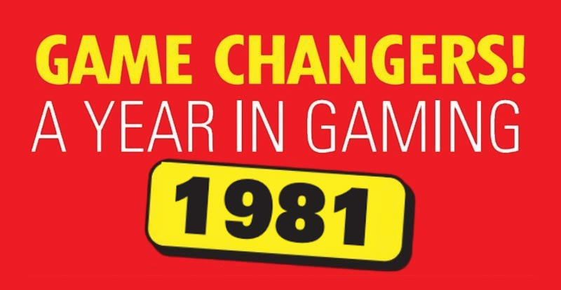 Game changers: A year in gaming – 1981