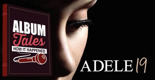 Album Tales (How It Happened): Adele, '19' (2008)